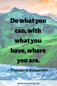 """A mountain and a river and an orange sky, quote """"Do what you can, with what you have, where you are. Theodore Roosevelt Quotes"""