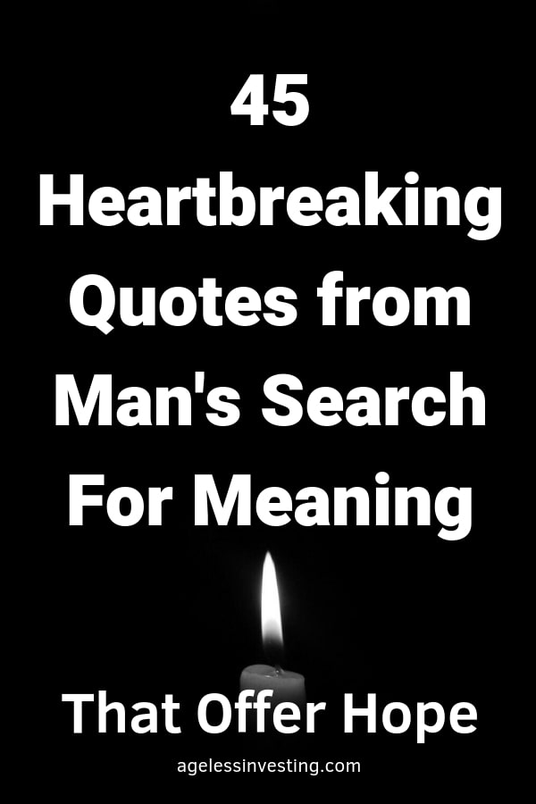 45 Heartbreaking Quotes from Man's Search For Meaning that offer hope, Viktor Frankl-min