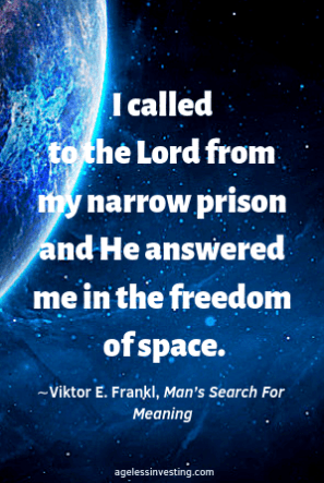 "Earth and stars from space, quote ""I called to the Lord from my narrow prison and He answered me in the freedom of space"" -Viktor E. Frankl, Man's Search For Meaning"