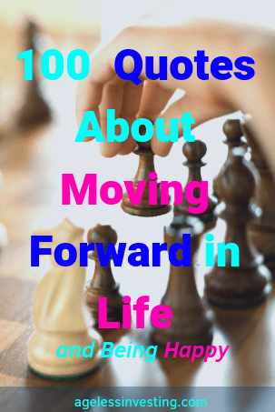 100 Quotes About Moving Forward in Life And Moving On