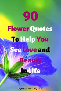 """A blue flower, headline """"90 Flower Quotes To Help You See Love and Beauty in Life"""" -agelessinvesting.com"""