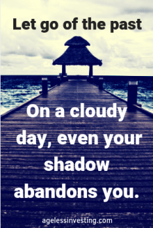 """A dock on a cloudy day, quote """"Let go of the past. On a cloudy day, even your shadow abandons you.: -agelessinvesting.com"""