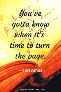"""An open diary, with the quote """"You've gotta know when it's time to turn the page""""∼Tori Amos, agelessinvesting.com"""