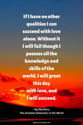 """A picture of an orange sunset, """"""""""""If I have no other qualities I can succeed with love alone.Withoutit Iwillfail though I possess all the knowledge and skills of the world. Iwillgreet this day withlove, and Iwill succeed."""""""" ~Og Mandino, The Greatest Salesman in the World"""