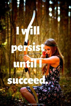 "A picture of a determined woman aiming a bow and arrow, quote ""I will persist until I succeeed"""