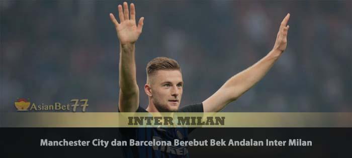 Manchester City dan Barcelona Berebut Bek Andalan Inter Milan Agen Bola Piala Dunia 2018