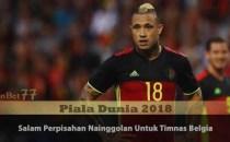 Salam Perpisahan Nainggolan Untuk Timnas Belgia Agen Bola Piala Dunia 2018