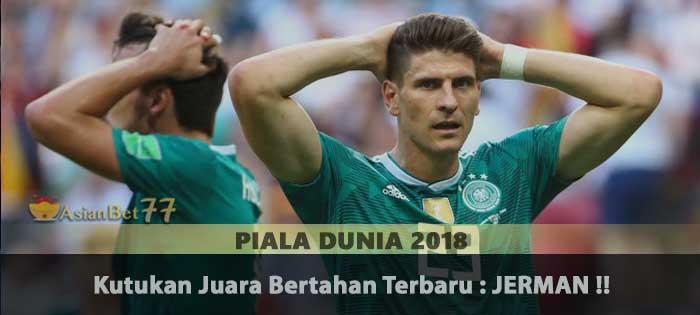 Kutukan Juara Bertahan Terbaru : JERMAN !! Agen Bola Piala 2018