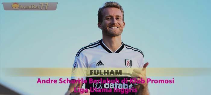 Andre Schurrle Berlabuh di Klub promosi Liga Utama Inggris Sabung Ayam Online