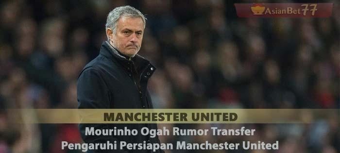 Mourinho Ogah Rumor Transfer Pengaruhi Persiapan Manchester United Sabung Ayam Online