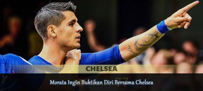 Morata Ingin Buktikan Diri Bersama Chelsea Agen bola online