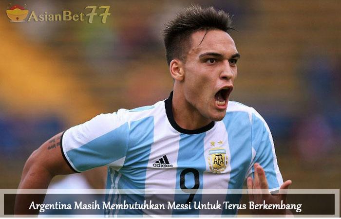 Argentina-Masih-Membutuhkan-Messi-Untuk-Terus-Berkembang