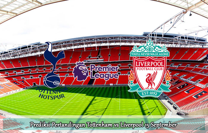 Prediksi-Pertandingan-Tottenham-vs-Liverpool-15-September