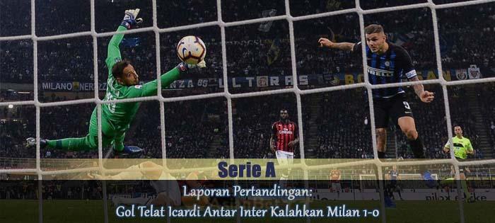 Laporan Pertandingan Gol Telat Icardi Antar Inter Kalahkan Milan 1-0 Agen bola online
