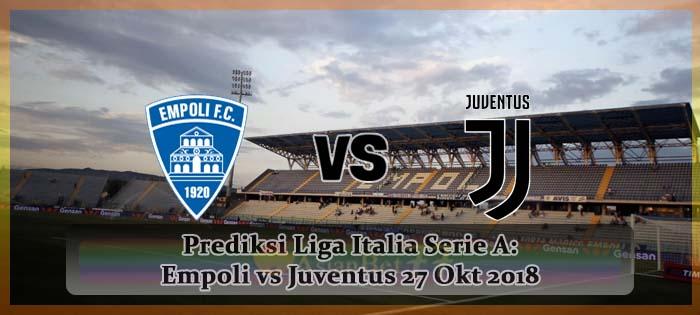 Prediksi Liga Italia Serie A: Empoli vs Juventus 27 Okt 2018 Agen bola online
