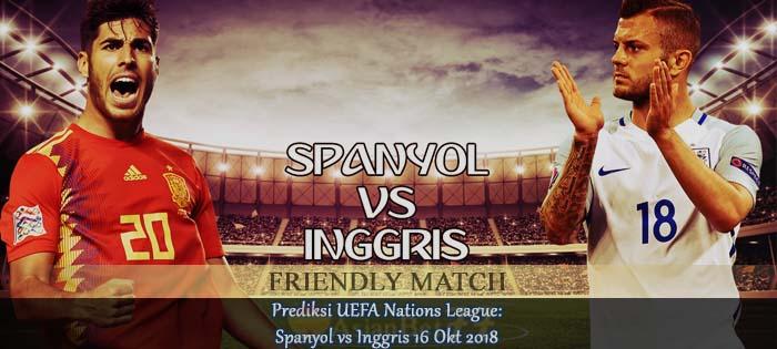 Prediksi UEFA Nations League Spanyol vs Inggris 16 Okt 2018 Agen bola online