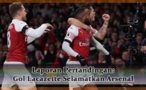 Laporan Pertandingan Gol Lacazette Selamatkan Arsenal Agen bola online