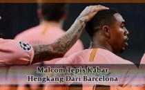 Malcom Tepis Kabar Hengkang Dari Barcelona Agen bola online