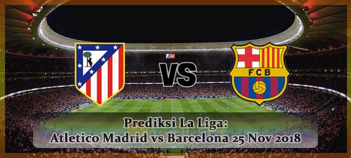 Prediksi La Liga Atletico Madrid vs Barcelona 25 Nov 2018 Agen bola online