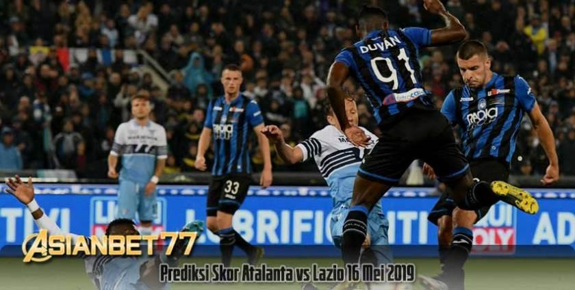 Prediksi Skor Atalanta vs Lazio 16 Mei 2019.