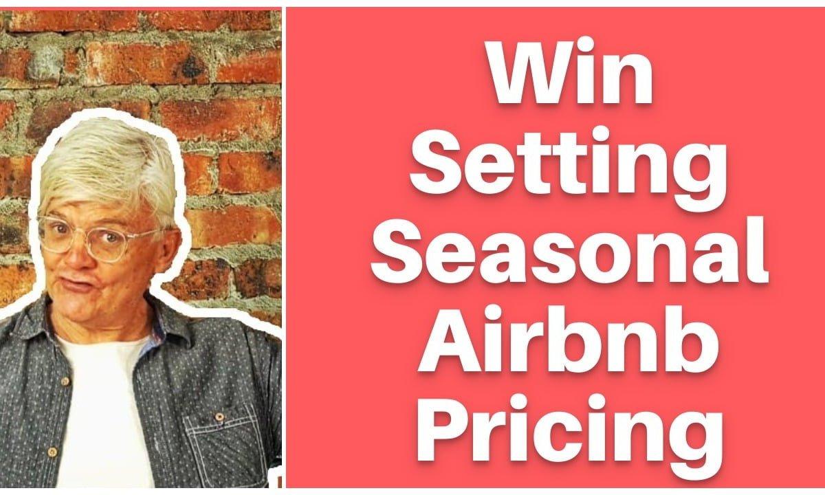 How to Set Custom Airbnb seasonal pricing