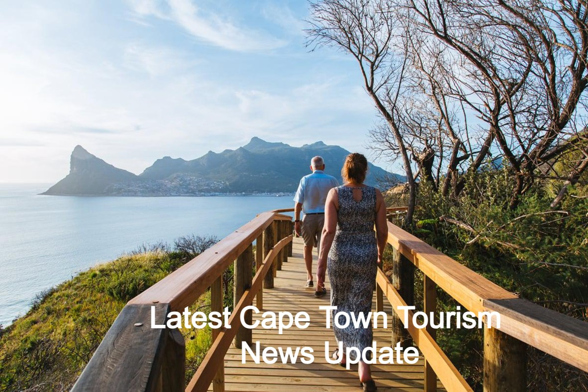 Latest Cape Town Tourism News Update