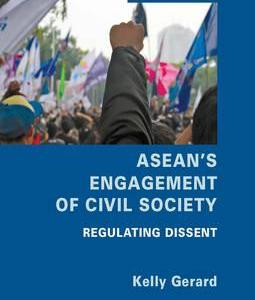 ASEAN's Engagement of Civil Society: Regulating Dissent