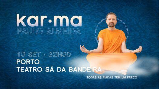 Karma Paulo Almeida no Teatro Sá da Bandeira