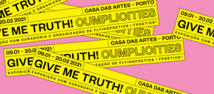 Give me truth! Cumplicities na casa das artes