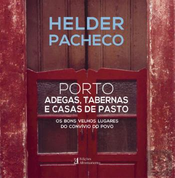 Porto - Adegas, Tabernas e Casas de Pasto de Helder Pacheco
