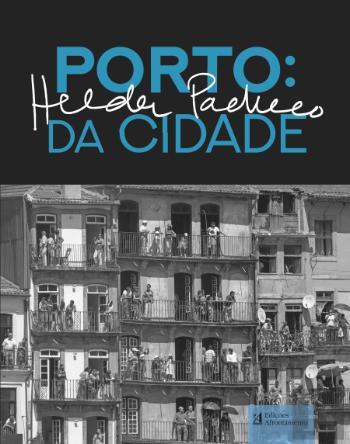 Porto: Da Cidade de Helder Pacheco