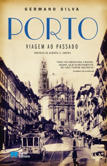 Porto - Viagem ao Passado de Germano Silva