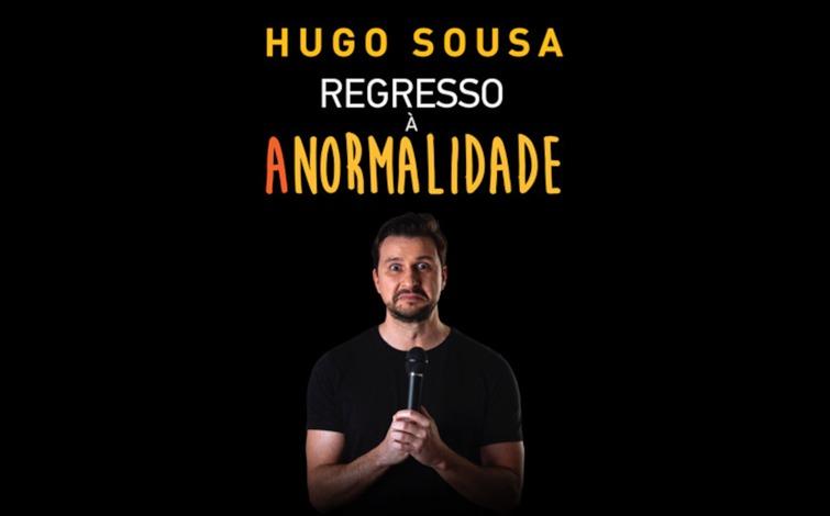 HUGO SOUSA REGRESSO À ANORMALIDADE