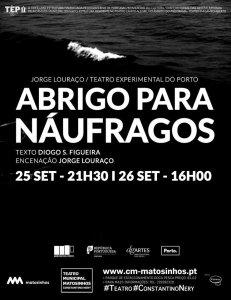 Abrigo para Náufragos - Teatro Municipal de Matosinhos Constantino Nery