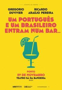 UM PORTUGUÊS E UM BRASILEIRO ENTRAM NUM BAR...Porto - Teatro Sá da Bandeira Ricardo araujo Pereira e Gregorio duvivier