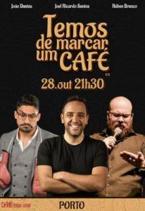 TEMOS DE MARCAR UM CAFÉ - Teatro Sá da Bandeira