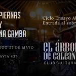 27 de Mayo – 3 Piernas y una Gamba en El Árbol de Galeano