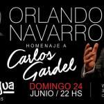 24 de Junio – Homenaje a Carlos Gardel – Orlando Navarro