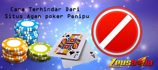 Cara Terhindar Dari Situs Agen poker Penipu