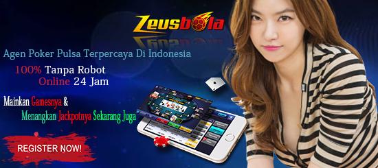 Agen Poker Pulsa Terpercaya Di Indonesia