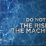 Do Not Fear The Rise of the Machines