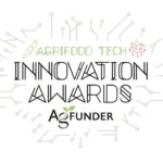 60 AgriFood Tech Startups Nominated for 2019 AgFunder Innovation Awards – Vote Now!