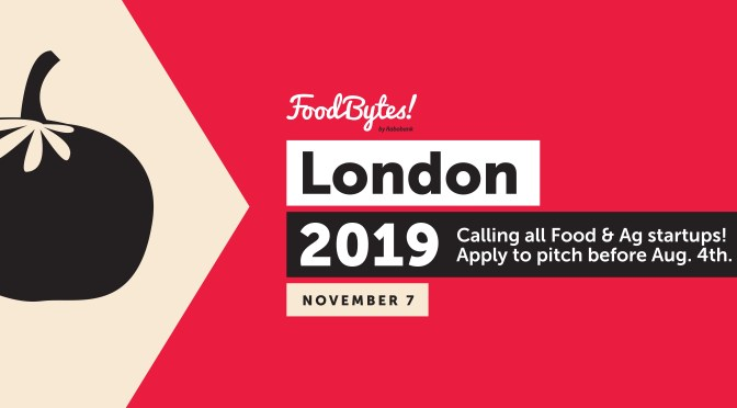 FoodBytes! by Rabobank is Returning to London in November 2019: Applications Open Now!