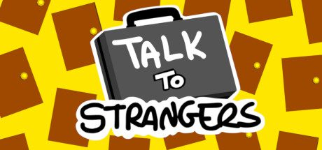 Talk to Strangers Free Download