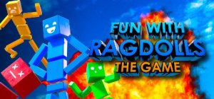 Fun with Ragdolls: The Game Free Download