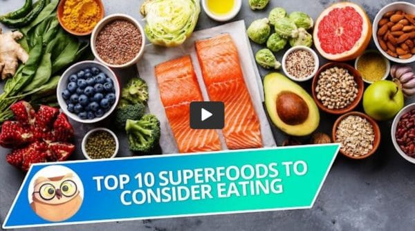 Consider Eating These 10 Superfoods
