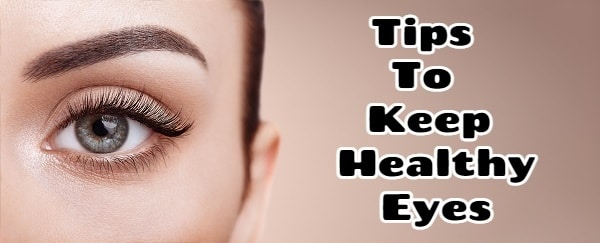 Top Tips To Keep Healthy Eyes
