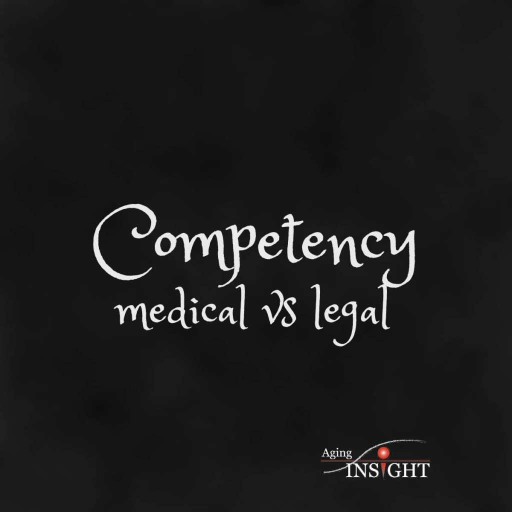 Competency, medical vs legal
