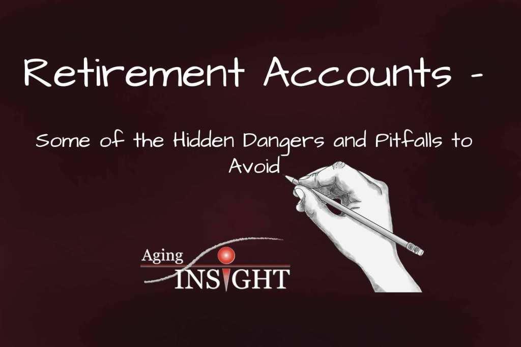 retirement-accounts-hidden-dangers-to-avoid