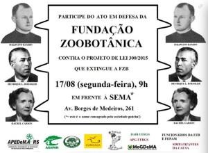 Participe do Ato em Defesa da Fundação Zoobotânica - 17/08, 9h, em frente à SEMA - Av. Borges de Medeiros, 261